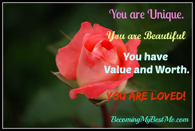 You are beautiful, special and unique.